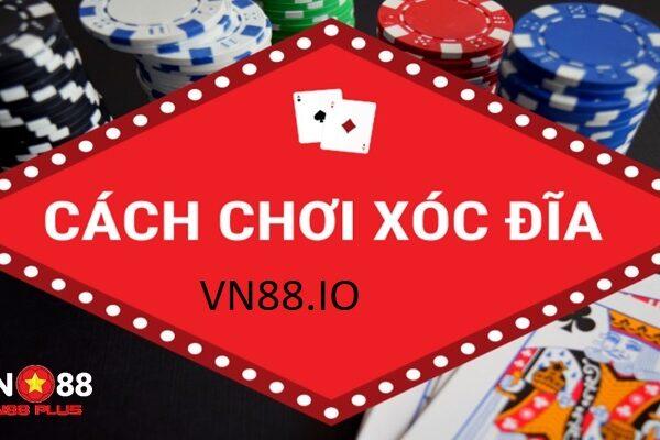 Hướng dẫn chi nhất nhất cách chơi xóc đĩa tiền thật tại VN88
