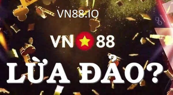 VN88 lừa đảo trên mạng là thông tin có thật hay không?